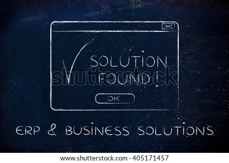 ERP & business solutions: pop-up with message Solution Found and tick, flact chalk outline illustration - stock photo