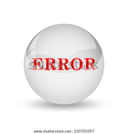 error icon. Internet button on white background.  - stock photo