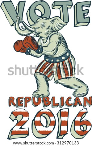 Etching engraving handmade style illustration of an American Republican elephant boxer mascot boxing with boxing gloves wearing USA stars and stripes flag shorts with words Vote Republican 2016. - stock photo