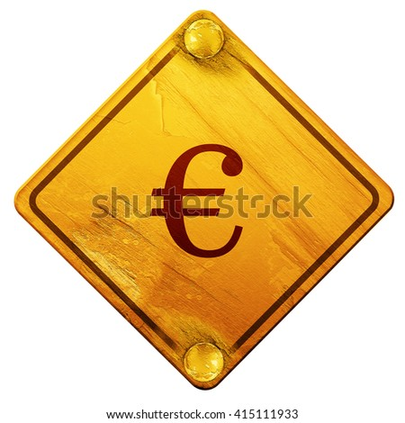 euro sign, 3D rendering, isolated grunge yellow road sign - stock photo