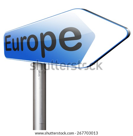 Europe indicating direction to explore the old continent travel vacation tourism  - stock photo