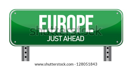Europe road sign direction illustration design over white - stock photo