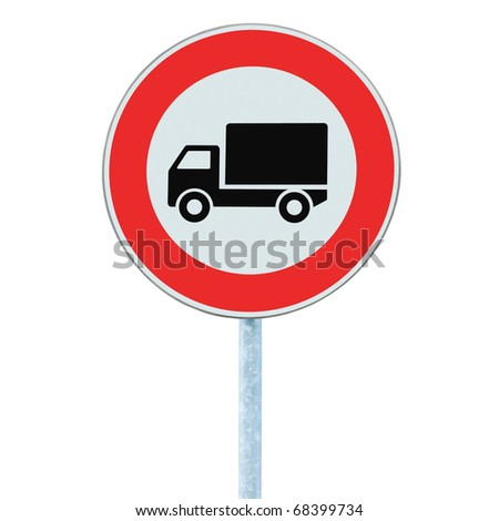 European No Goods Vehicles Warning Sign, Isolated - stock photo