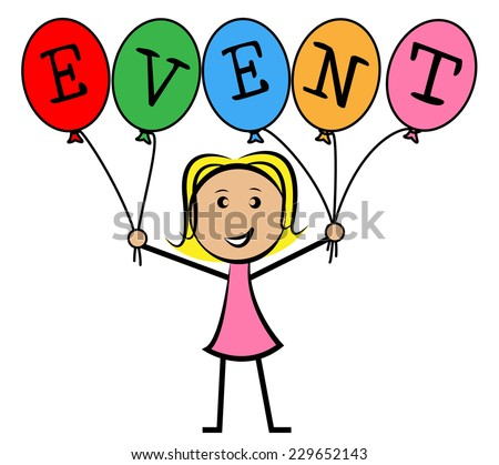 Event Balloons Showing Young Woman And Events - stock photo