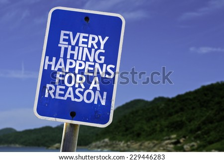 Every Thing Happens For a Reason sign with a beach on background - stock photo