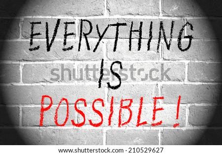 Everything is possible! - stock photo