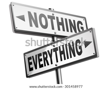 everything or nothing take it all or leave it risky bet risk to lose road sign arrow - stock photo