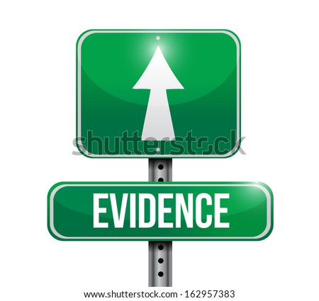 evidence road sign illustration design over a white background - stock photo