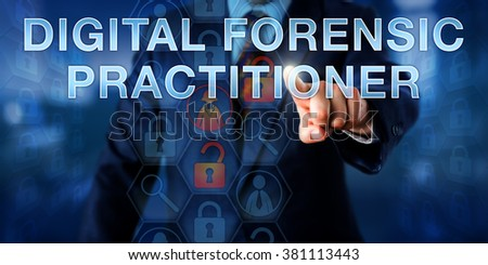 Examiner is pushing DIGITAL FORENSIC PRACTITIONER onscreen. Law enforcement metaphor and technology concept. Unlocked padlock icons refer to digital evidence and magnifiers to analytical tools. - stock photo