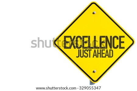 Excellence Just Ahead sign isolated on white background - stock photo