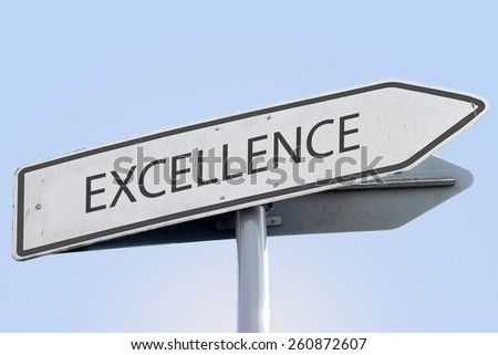 EXCELLENCE word on road sign - stock photo