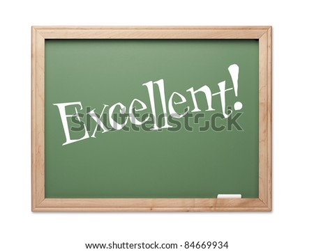 Excellent! Green Chalk Board Kudos Series on a White Background. - stock photo
