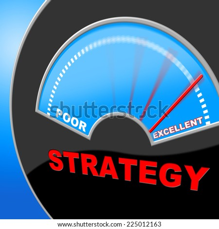 Excellent Strategy Indicating Excellency Excellence And Planning - stock photo
