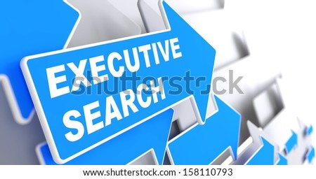 "Executive Search - Business Background. Blue Arrow with ""Executive Search"" Slogan on a Grey Background. 3D Render. - stock photo"
