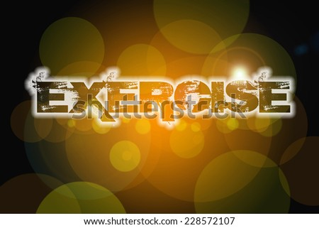 Exercise Concept text on background - stock photo