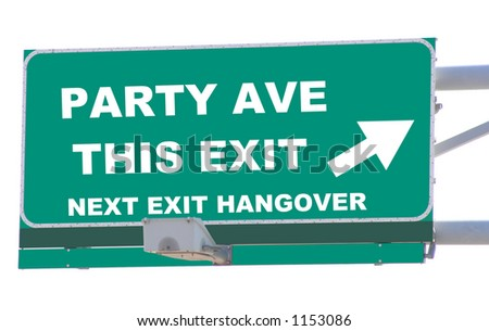 Exit sign concepts party ave this exit with a hangover coming up isolated - stock photo