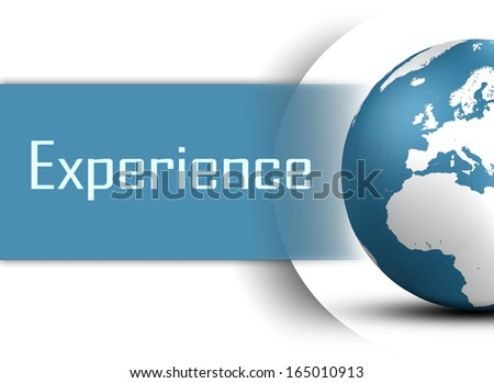 Experience concept with globe on white background - stock photo