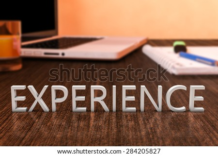 Experience - letters on wooden desk with laptop computer and a notebook. 3d render illustration. - stock photo