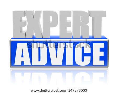 expert advise - text in 3d blue white banner, letters and block, business concept - stock photo