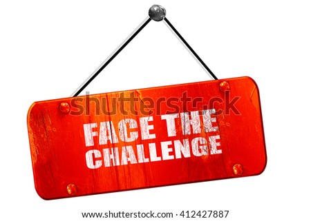 face the challenge, 3D rendering, vintage old red sign - stock photo