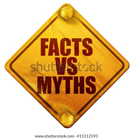 facts vs myths, 3D rendering, isolated grunge yellow road sign - stock photo