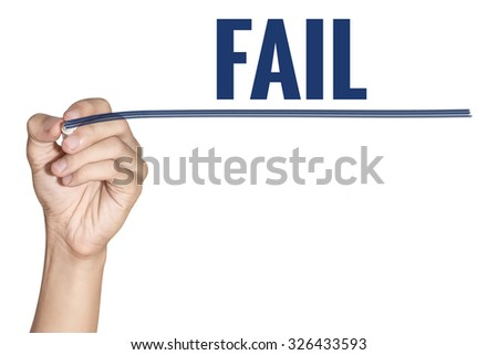 Fail word writting by men hand holding blue highlighter pen with line on white background - stock photo