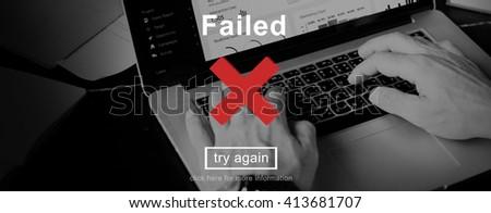 Failed Error Mistake Negative Stress Bad Concept - stock photo