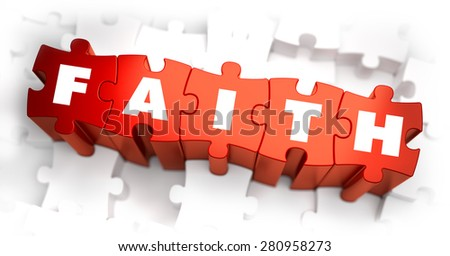 Faith - Text on Red Puzzles with White Background and Selective Focus. - stock photo
