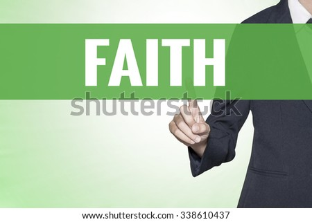 Faith word on green virtual screen touching by business woman - stock photo