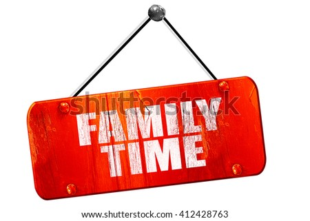 family time, 3D rendering, vintage old red sign - stock photo