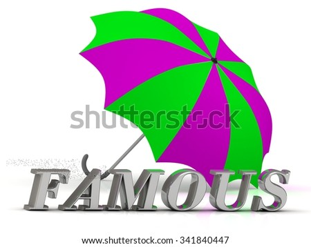 FAMOUS- inscription of silver letters and umbrella on white background