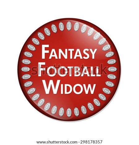Fantasy Football Widow Button, A Red and White button with words Fantasy Football Widow and Footballs isolated on a white background - stock photo