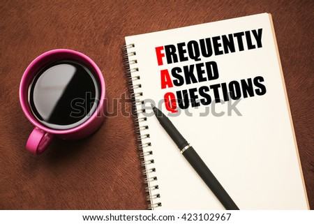 FAQ Acronym - text on notebook with a pen and cup of coffee - stock photo