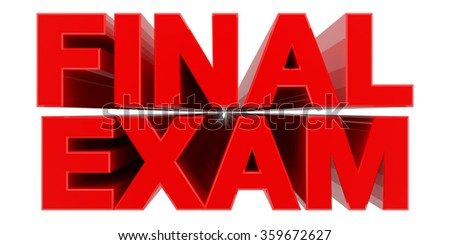 FINAL EXAM word on white background 3d rendering - stock photo