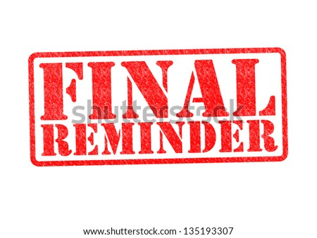 FINAL REMINDER Rubber Stamp over a white background. - stock photo