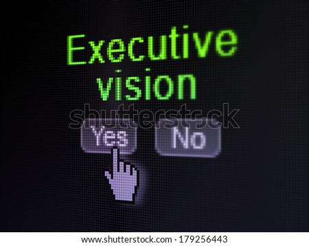 Finance concept: buttons yes and no with pixelated word Executive Vision and Hand cursor on digital computer screen, selected focus 3d render - stock photo