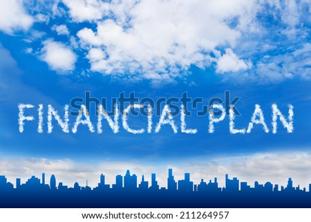 financial plan text on cloud with blue sky - stock photo