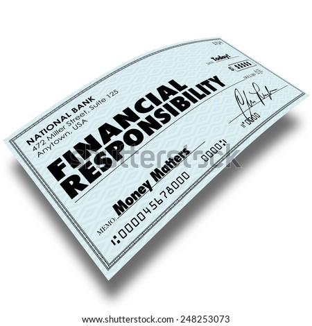 Financial Responsibility words on a check as payment of money owed such as bills, mortgage or credit card debt - stock photo
