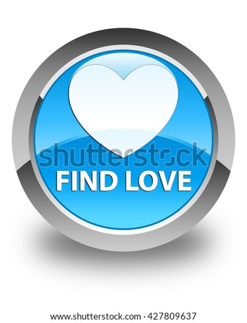 Find love glossy cyan blue round button - stock photo