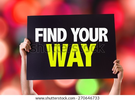 Find Your Way card with bokeh background - stock photo