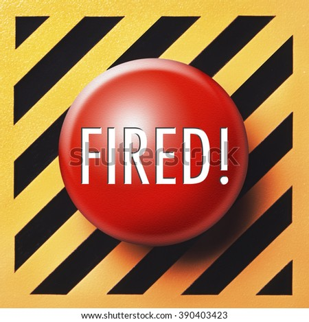 Fired! push button in red - stock photo