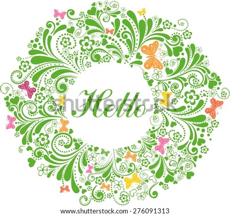 Floral card with wreath from flowers, butterfly and text Hello. Illustration - stock photo