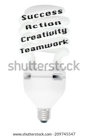 fluorescent energy saving light bulb and business expressions on it highlighting the word idea teamwork creativity action success isolated on white background with clipping path - stock photo