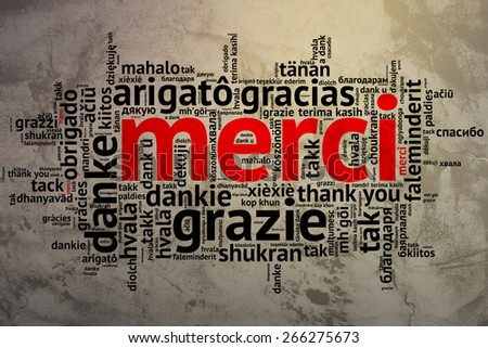 Focus on French - Merci. Word cloud in open form on Grunge Background. saying thanks in multiple languages. - stock photo