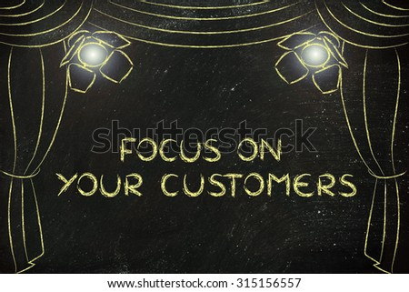 focus on your customers: illustration with theatre stage and spotlight, metaphor of marketing concepts - stock photo