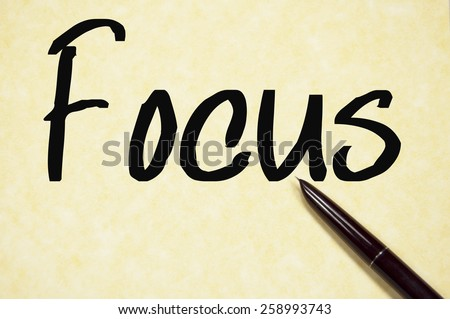 focus word write on paper  - stock photo