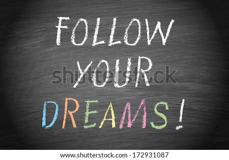 Follow your dreams ! - stock photo
