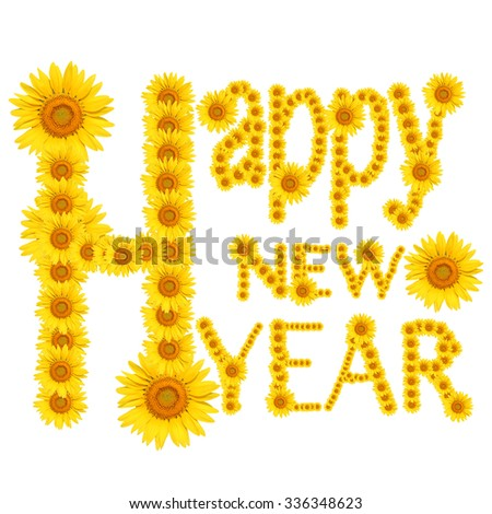 Font of Happy New Year by sunflowers object - stock photo