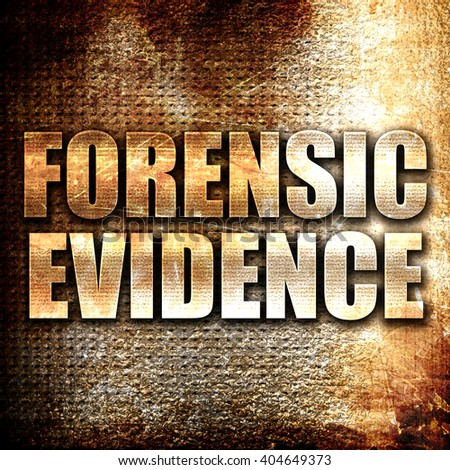 forensic evidence, written on vintage metal texture - stock photo