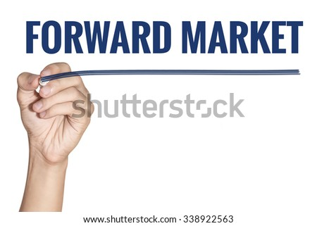 Forward Market word writing by men hand holding blue highlighter pen with line on white background - stock photo